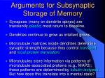 arguments for subsynaptic storage of memory