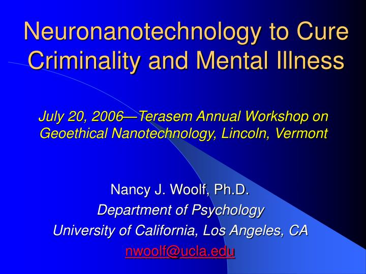 july 20 2006 terasem annual workshop on geoethical nanotechnology lincoln vermont n.