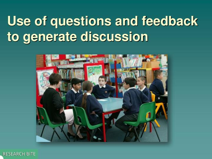 use of questions and feedback to generate discussion n.