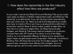1 how does the ownership in the film industry effect how films are produced