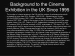 background to the cinema exhibition in the uk since 1995