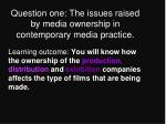 question one the issues raised by media ownership in contemporary media practice