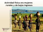 actividad f sica ora mujeres rurales y de bajos ingresos