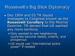 roosevelt s big stick diplomacy