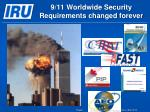 9 11 worldwide security requirements changed forever