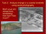 task 2 analyze change in a coastal landslide using aerial photography1