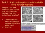task 2 analyze change in a coastal landslide using aerial photography3