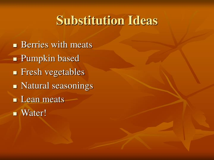 Substitution Ideas