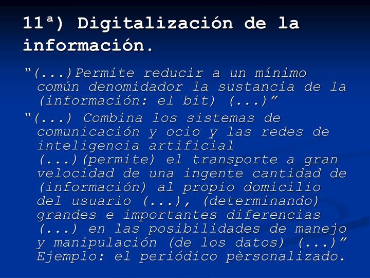 11ª) Digitalización de la información.