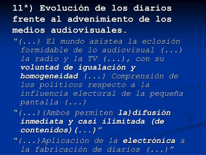 11ª) Evolución de los diarios frente al advenimiento de los medios audiovisuales.
