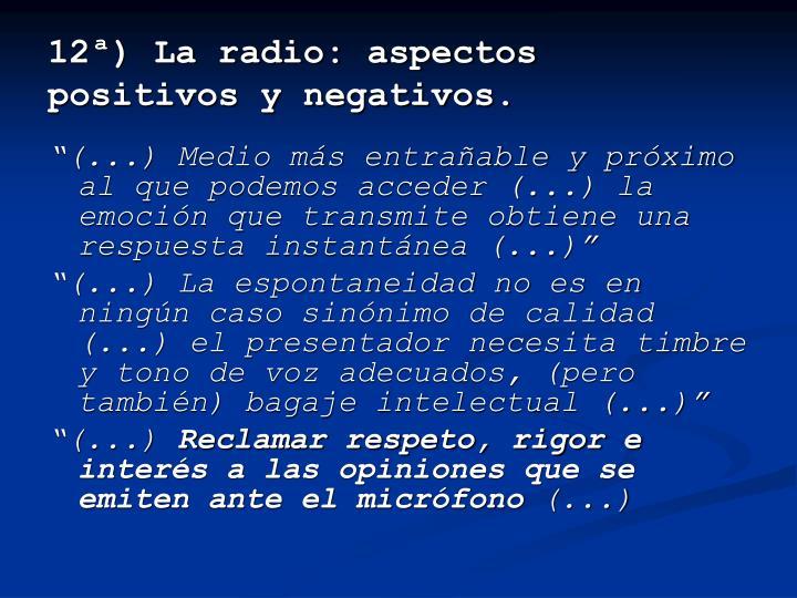 12ª) La radio: aspectos positivos y negativos.