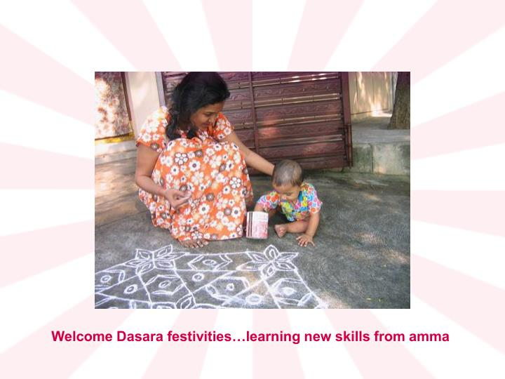 Welcome Dasara festivities…learning new skills from amma
