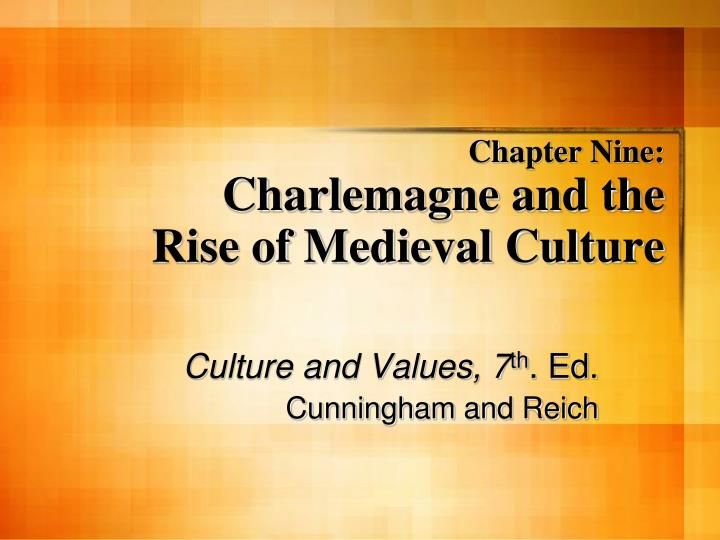 chapter nine charlemagne and the rise of medieval culture n.