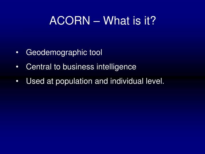 ACORN – What is it?
