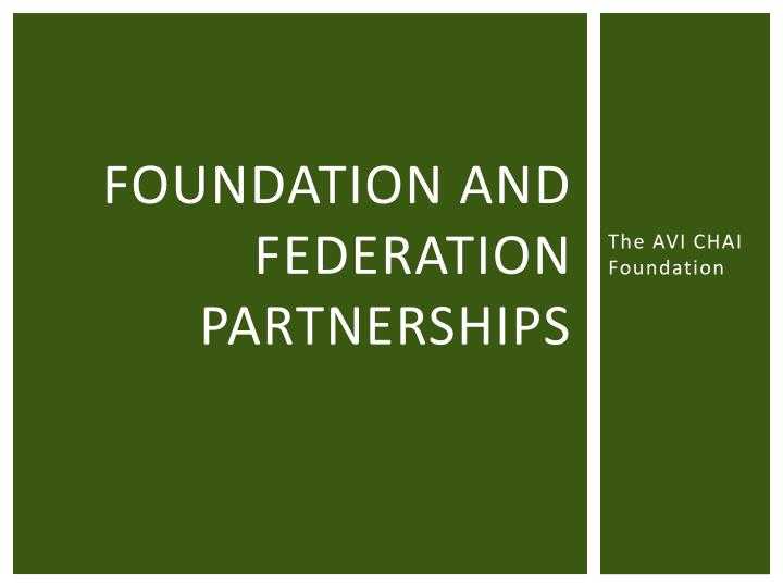 foundation and federation partnerships n.