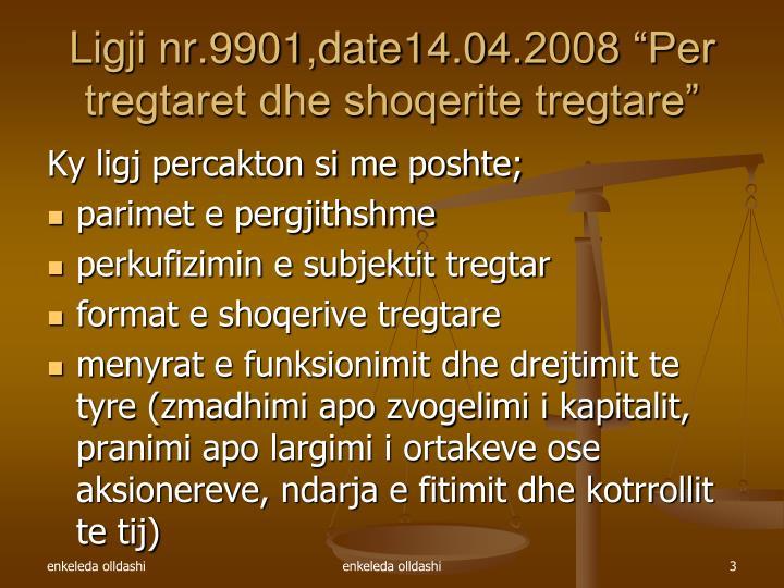Ligji nr 9901 date14 04 2008 per tregtaret dhe shoqerite tregtare