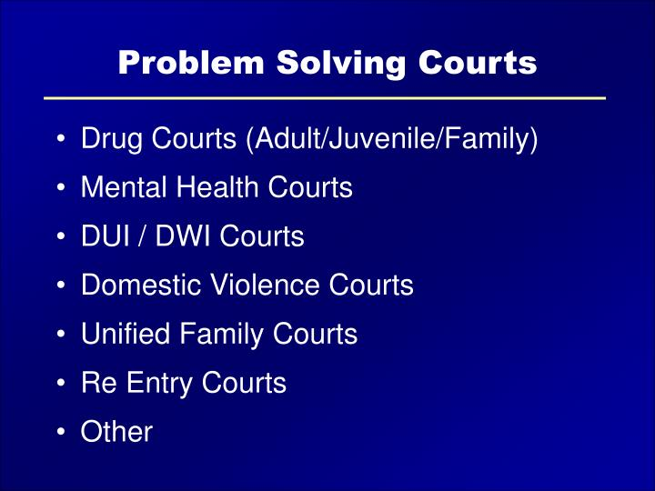 problem solving courts judicial authority The judicial district operations and programs department supports several court programs each of these programs and problem solving courts play an important role in the commonwealth for more information about how to get involved in a program or to learn about the role of a particular problem solving court, click on a program or court below.