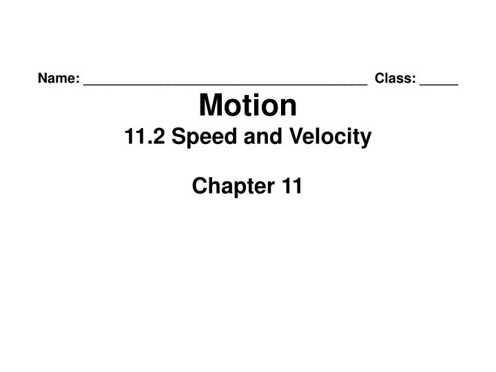 name class motion 11 2 speed and velocity n.
