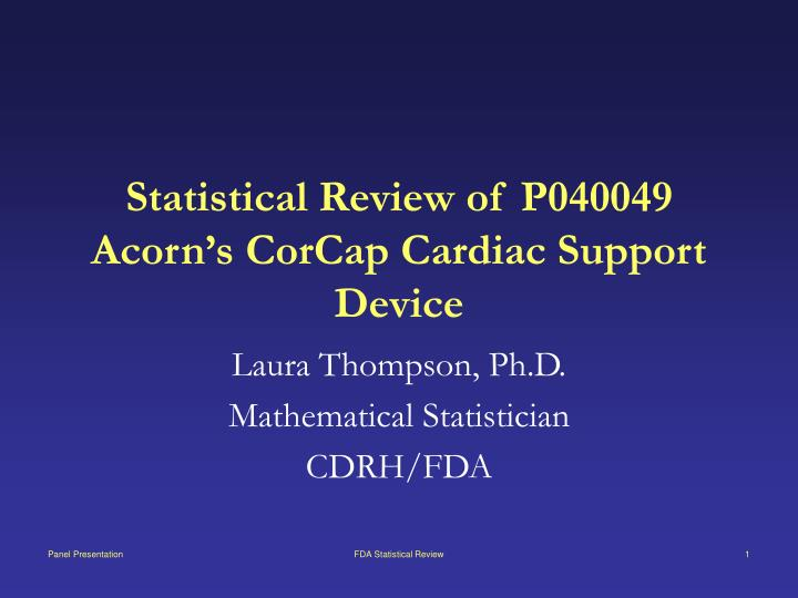 Statistical review of p040049 acorn s corcap cardiac support device