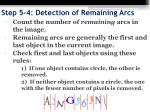 step 5 4 detection of remaining arcs