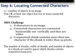step 6 locating connected characters