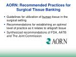 aorn recommended practices for surgical tissue banking