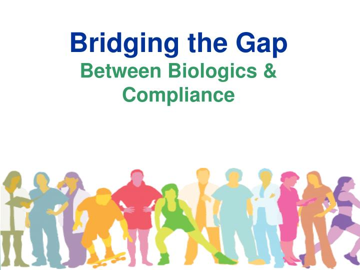 bridging the gap between biologics compliance n.