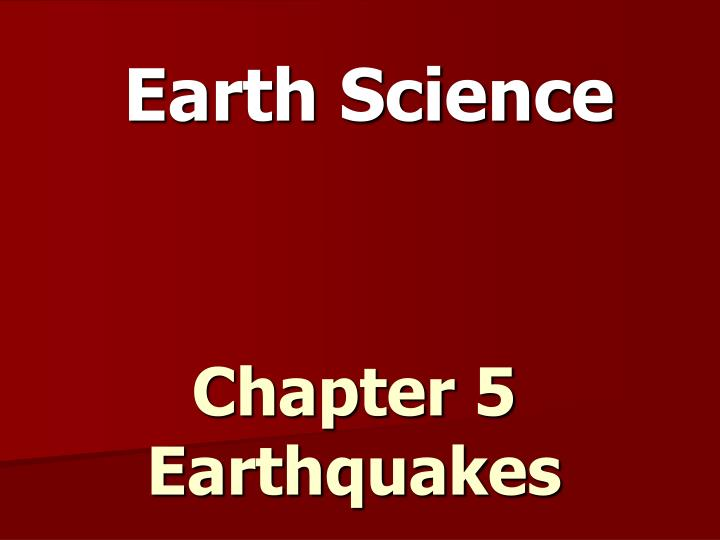 chapter 5 earthquakes n.
