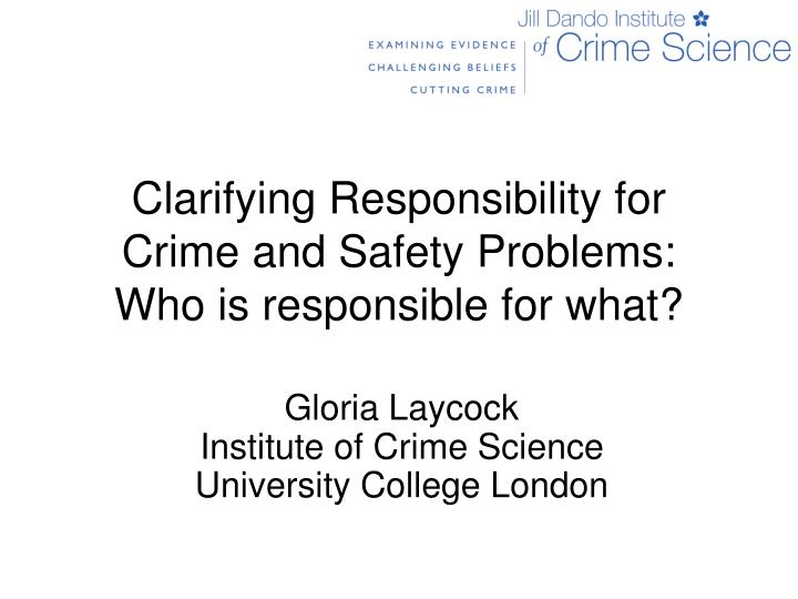 clarifying responsibility for crime and safety problems who is responsible for what n.