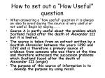 how to set out a how useful question