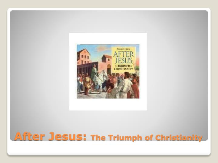after jesus the triumph of christianity n.