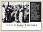 part i in jesus footsteps a d 30 40