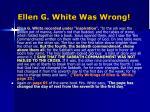 ellen g white was wrong