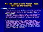 will the sabbatarians accept these historical statements