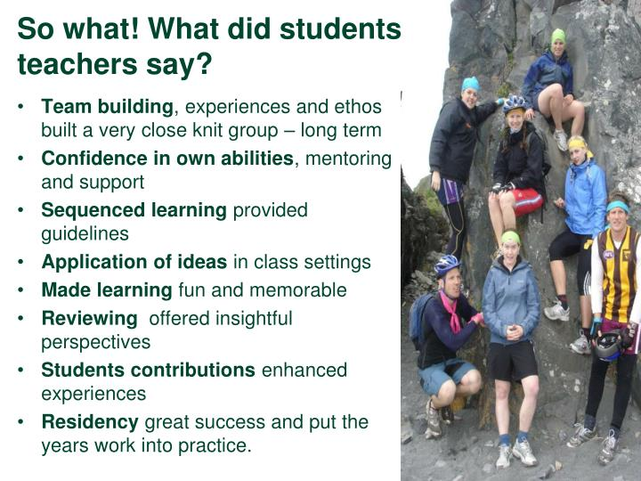 So what! What did students teachers say?