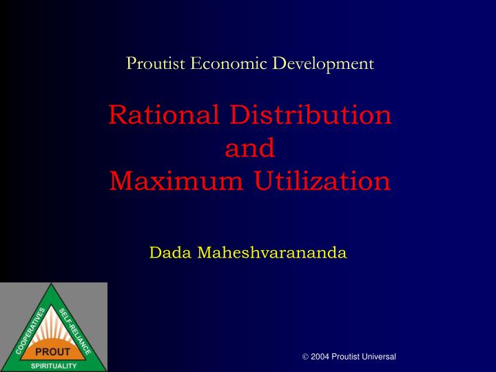 proutist economic development rational distribution and maximum utilization n.