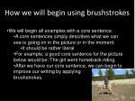 how we will begin using brushstrokes