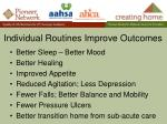 individual routines improve outcomes