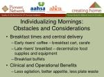 individualizing mornings obstacles and considerations