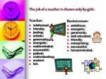 the job of a teacher is chosen only by girls