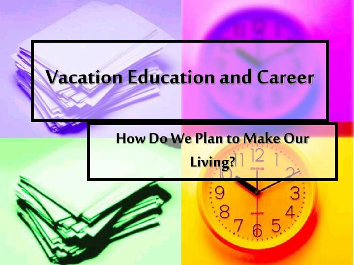 vacation education and career n.