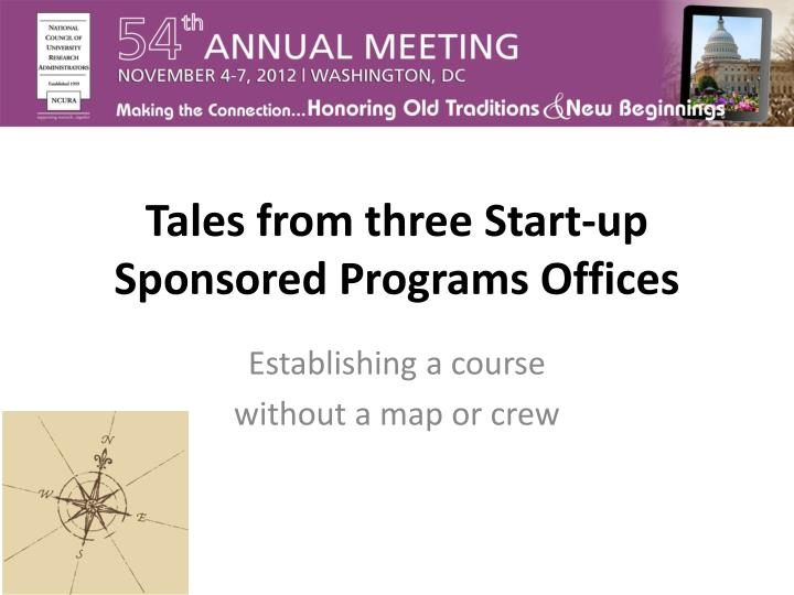tales from three start up sponsored programs offices n.