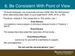 6 be consistent with point of view