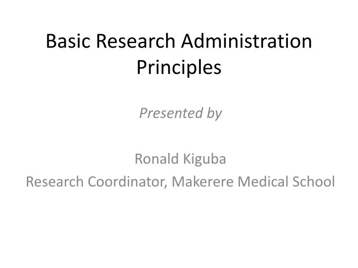 basic research administration principles n.