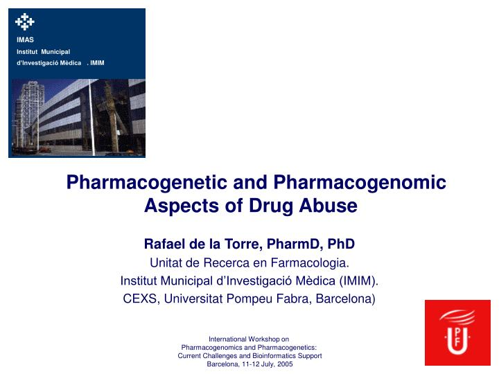pharmacogenetic and pharmacogenomic aspects of drug abuse n.