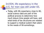 in1934 life expectancy in the u s for men was still under 65