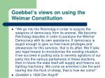 goebbel s views on using the weimar constitution