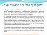 l a questione del bill of rights