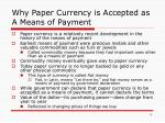 why paper currency is accepted as a means of payment