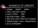example of greedy